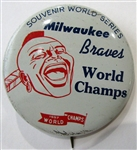 1957 MILWAUKEE BRAVES WORLD CHAMPS LARGE PIN.